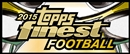 2015 Topps Finest Football Hobby Box (Presell)