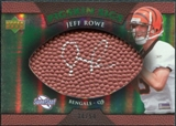 2007 Upper Deck Sweet Spot Pigskin Signatures Green #RO Jeff Rowe /50
