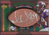 2007 Upper Deck Sweet Spot Pigskin Signatures Green #CL Mark Clayton /75