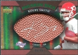 2007 Upper Deck Sweet Spot Pigskin Signatures Green #KS Kolby Smith Autograph /75