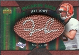 2007 Upper Deck Sweet Spot Pigskin Signatures Green #RO Jeff Rowe Autograph /75