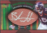 2007 Upper Deck Sweet Spot Pigskin Signatures Green #BM Brandon Marshall /99