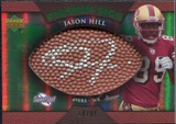 2007 Upper Deck Sweet Spot Pigskin Signatures Green #HI Jason Hill Autograph /99
