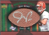 2007 Upper Deck Sweet Spot Pigskin Signatures Green #RO Jeff Rowe Autograph /99