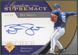 2005 Ultimate Signature #BS Ben Sheets Signature Supremacy Auto #07/99