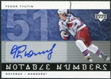 2005/06 Upper Deck Notable Numbers #NFT Fedor Tyutin Autograph /51