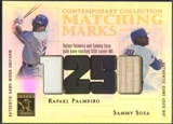 2003 Topps Tribute Contemporary #PS Rafael Palmeiro & Sammy Sosa Matching Marks Jersey Bat