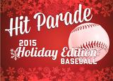 2015 Hit Parade Baseball Holiday Edition (4 Hits!)