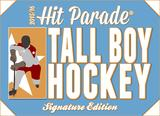 2015/16 Hit Parade Hockey Tall Boy Signature Edition (3 Autos with at least 1 HOFer!)