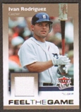 2007 Fleer Ultra Feel the Game Materials #IR Ivan Rodriguez