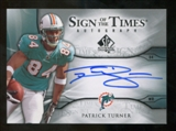 2009 Upper Deck SP Authentic Sign of the Times #STPT Patrick Turner Autograph