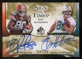 2009 Upper Deck SP Authentic Sign of the Times Duals #WR Brian Robiskie/Brian Hartline Autograph /100