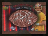 2007 Upper Deck Sweet Spot Pigskin Signatures Red #JP2 Jordan Palmer /15