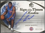 2005/06 SP Authentic #JA Jason Maxiell Sign of the Times Rookie Auto #011/100