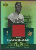 2006 Upper Deck Epic #FR2 Frank Robinson Materials Teal Jersey #08/65