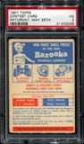 1957 Topps Baseball Contest Card (Saturday, May 25th) PSA 3 (VG) *2028