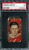 1911 T205 Gold Border Cycle Mordecai Brown PSA 1 (PR) *4504