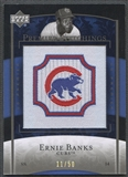 2007 Upper Deck Premier #33 Ernie Banks Premier Stitchings Patch #11/50