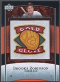 2007 Upper Deck Premier #59 Brooks Robinson Premier Stitchings Patch #20/35