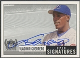 1999 Upper Deck Century Legends #VG Vladimir Guerrero Epic Signatures Auto
