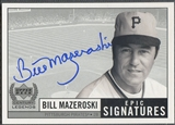 1999 Upper Deck Century Legends #BM Bill Mazeroski Epic Signatures Auto