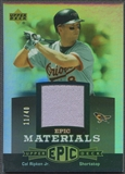 2006 Upper Deck Epic #CR2 Cal Ripken Materials Grey Jersey #11/40