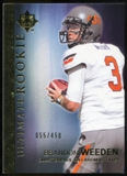 2012 Upper Deck Ultimate Collection #8 Brandon Weeden /450