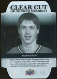 2011/12 Upper Deck Clear Cut Honoured Members #HOF23 Patrick Roy /100