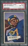 1952 Bowman Large #137 Bob Waterfield PSA 8 (NM-MT) *1734