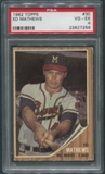 1962 Topps Baseball #30 Eddie Mathews PSA 4 (VG-EX)