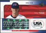 2004 Upper Deck USA Baseball 25th Anniversary Signatures Black Ink #TON Mike Tonis Autograph /350