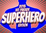 2015 Hit Parade Superhero Edition