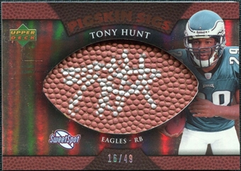 2007 Upper Deck Sweet Spot Pigskin Signatures Bronze #HU Tony Hunt /49