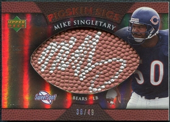 2007 Upper Deck Sweet Spot Pigskin Signatures Bronze #SI Mike Singletary /49