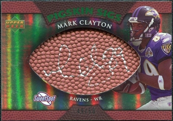 2007 Upper Deck Sweet Spot Pigskin Signatures Green #CL Mark Clayton /50