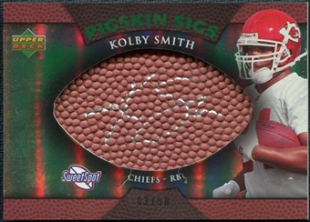 2007 Upper Deck Sweet Spot Pigskin Signatures Green #KS Kolby Smith Autograph /50