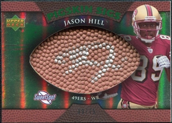 2007 Upper Deck Sweet Spot Pigskin Signatures Green #HI Jason Hill Autograph /75