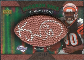 2007 Upper Deck Sweet Spot Pigskin Signatures Green #KI Kenny Irons /99