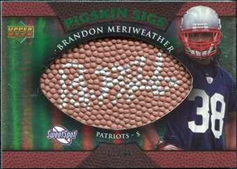 2007 Upper Deck Sweet Spot Pigskin Signatures Green #ME Brandon Meriweather /99
