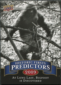 2009 Upper Deck Historic Predictors #HP6 Bigfoot Discovered