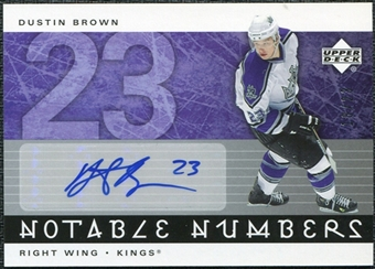 2005/06 Upper Deck Notable Numbers #NDUB Dustin Brown Autograph /23