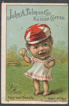 "John A. Tolman Co's Katosa Coffee Tan""oo"" Tetch Baby McKee Baseball Card"