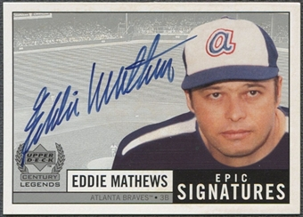 1999 Upper Deck Century Legends #EMA Eddie Mathews Epic Signatures Auto