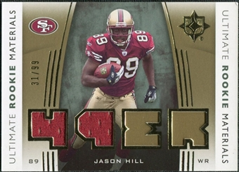 2007 Upper Deck Ultimate Collection Rookie Materials Gold #URMJH Jason Hill /99