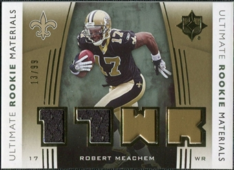 2007 Upper Deck Ultimate Collection Rookie Materials Gold #URMRM Robert Meachem /99
