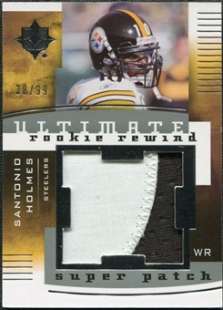 2007 Upper Deck Ultimate Collection Rookie Rewind Super Patches #SH Santonio Holmes /99