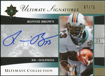 2006 Upper Deck Ultimate Collection Ultimate Signatures #USRB Ronnie Brown Autograph /75