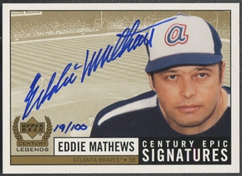 1999 Upper Deck Century Legends #EMA Eddie Mathews Epic Signatures Century Auto #019/100