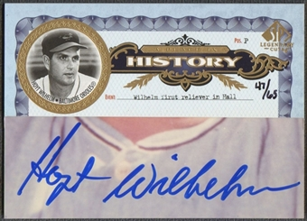 2006 SP Legendary Cuts #WI Hoyt Wilhelm A Place in History Cut Auto #47/65