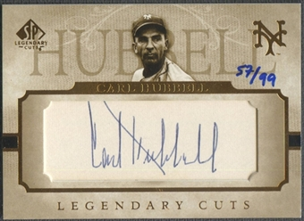 2005 SP Legendary Cuts #CH Carl Hubbell Cut Auto #57/99